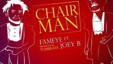 Fameye ft Joey B - Chairman