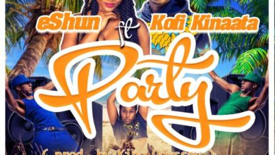 eShun ft Kofi Kinaata - Party