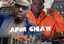 Photo of Abaa Ft. Koo Ntakra – Afor Chaw (Prod. By Diaz Qlasik)