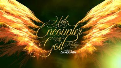 Dj Mularh - Holy Encounter With God Mixtape