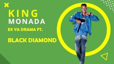 King Monada - Ex Ya Drama Ft. Black Diamond