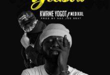 Kwame Yogot Ft Medikal