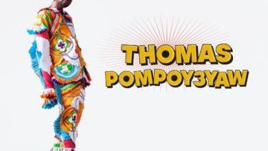Pappy Kojo - Thomas PompoYeyaw