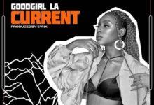 GoodGirl LA - Current (Prod. By Syn X)