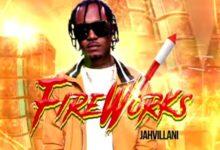 Jahvillani - Fire Works