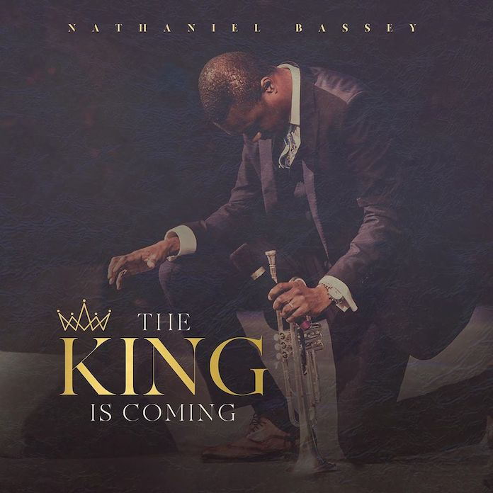 Nathaniel Bassey - The King Is Coming Album