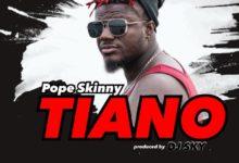 Pope Skinny - Tiano (Prod. By Dj Sky)