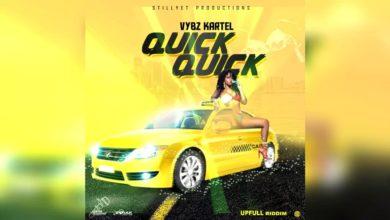 Vybz Kartel - Quick Quick Quick