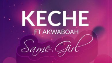 Photo of Keche Ft. Akwaboah – Same Girl (Prod. By Forqzy Beatz)