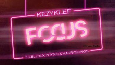 Photo of KezyKlef Ft. illbliss x Phyno x Harrysong – Focus