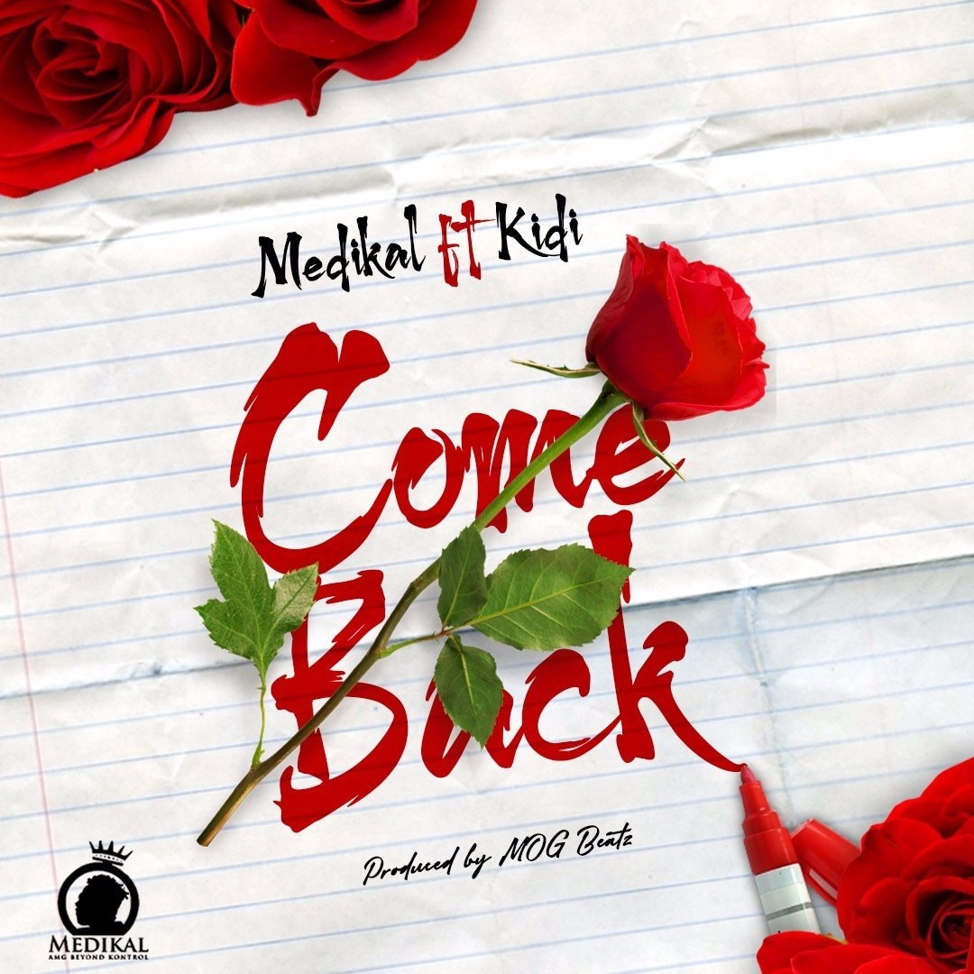 Medikal - Come Back Ft. KiDi