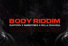 Photo of Runtown Ft. Bella Shmurda x Darkovibes – Body Riddim