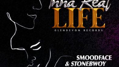 Smoodface x Stonebwoy Inna Real Life