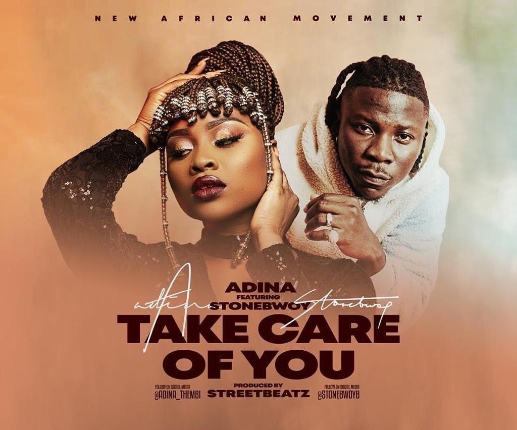 Adina Ft. Stonebwoy - Take Care Of You (Prod. By Street Beatz)