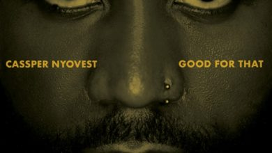 Cassper Nyovest - Good For That