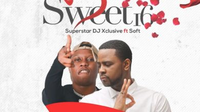 DJ Xclusive Ft. Soft - Sweet 16