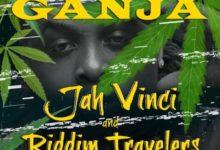 Photo of Jah Vinci – Ganja (Prod. By Monom Records)