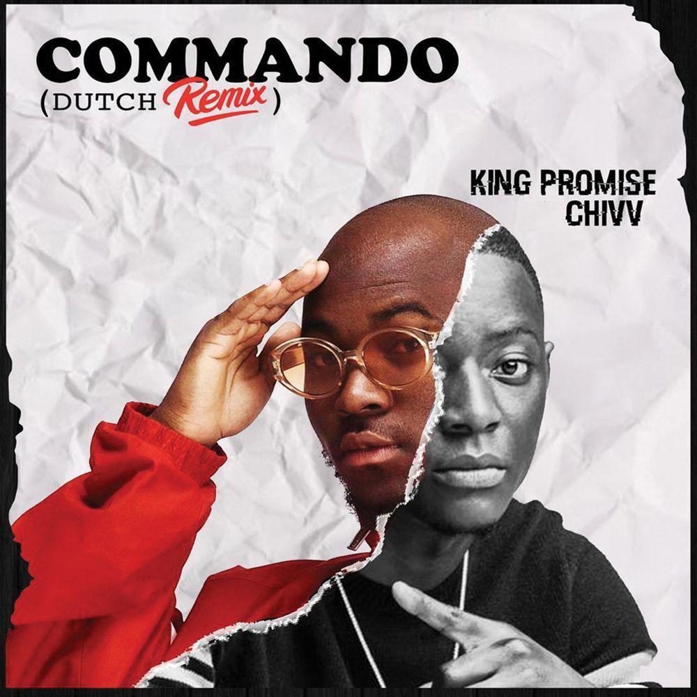 King Promise x Chivv - Commando Dutch Remix