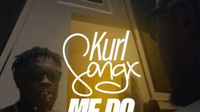 Kurl Songx - Me Do (Prod. By DatBeatGod)