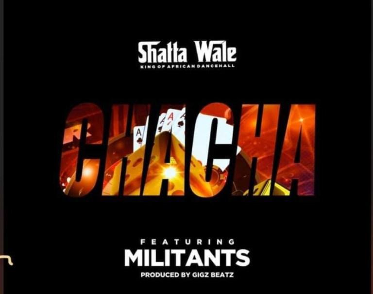 Shatta Wale Ft Militants - Chacha