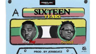 Stay Jay x Medikal x 16 Years