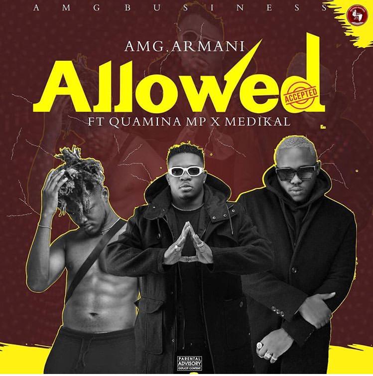 AMG Armani Ft. Quamina Mp x Medikal Allowed