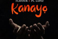 Photo of Flavour x PC Lapez – Kanayo