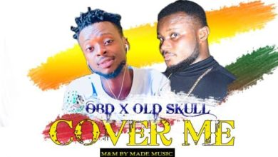 OBD Ft Old Skuul Cover Me