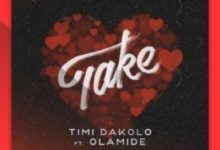 Photo of Timi Dakolo Ft. Olamide – Take (Prod. By Pheelz)