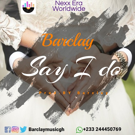 Barclay - Say I Do