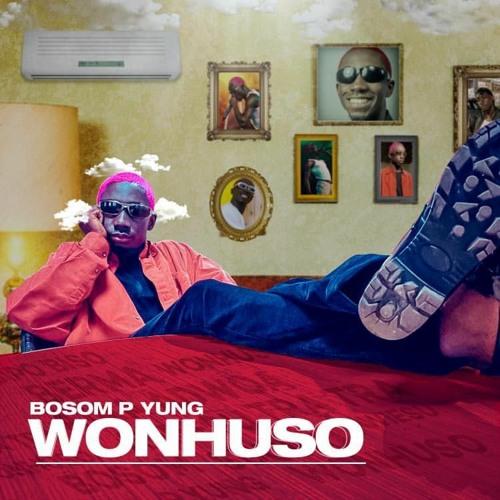 Photo of Bosom P Yung – Wonhuso (Prod. By KC Beatz)