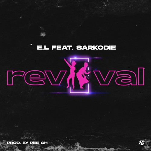 EL Ft. Sarkodie Revival
