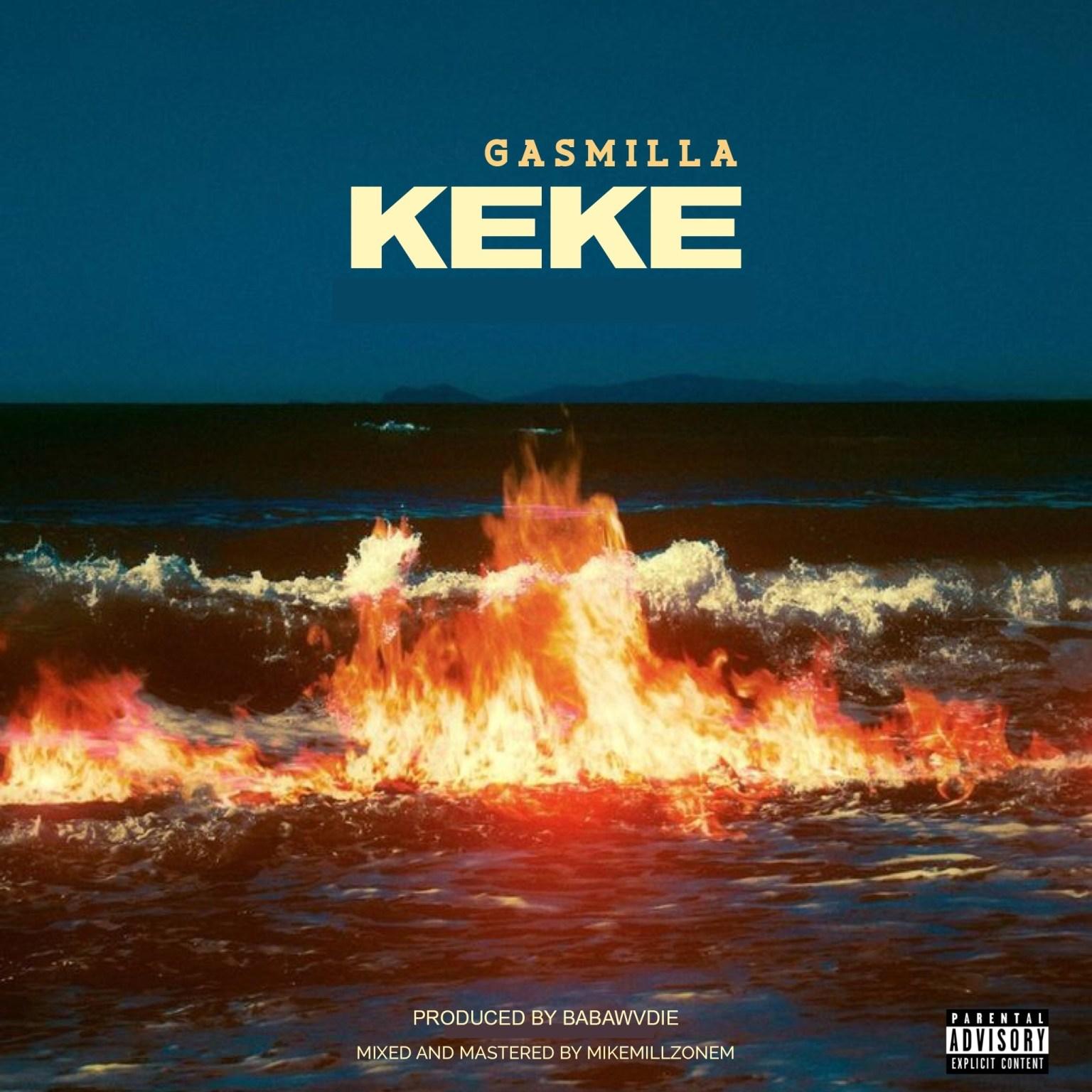 Photo of Gasmilla – Keke (Prod. By BabaWvdie)