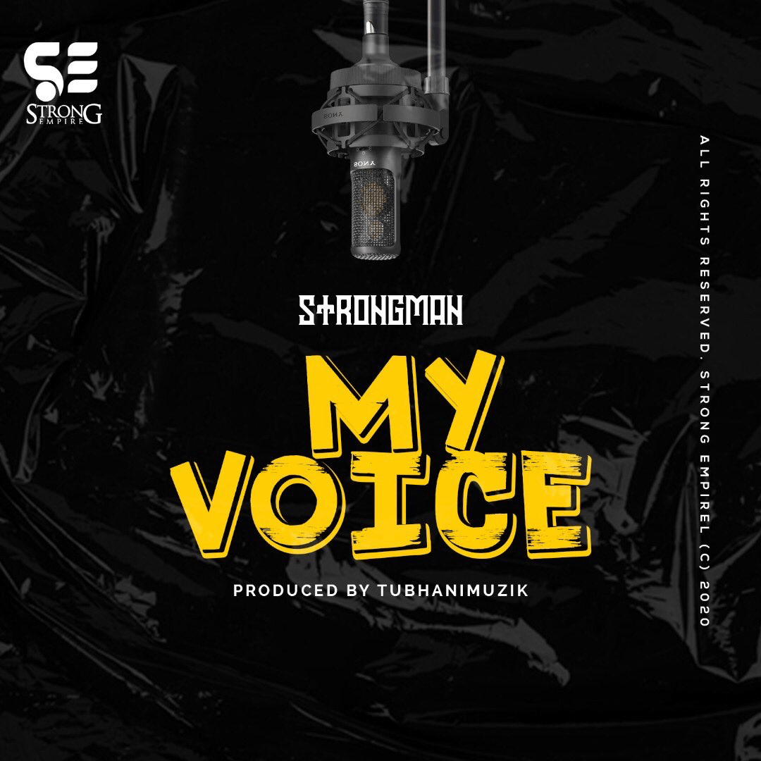 Photo of Strongman – My Voice (Prod. By Tubhani Muzik)