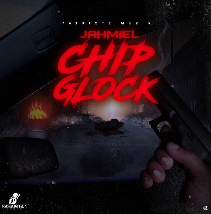 Photo of Jahmiel – Chip Glock (Chronic Law Diss) (Prod. By Patriotz Muzik)
