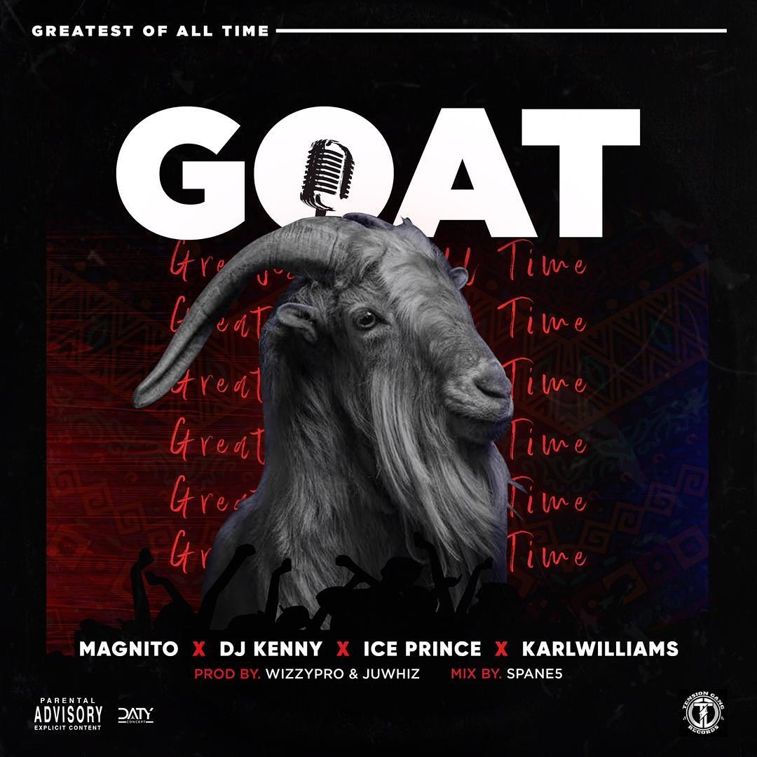 Photo of Magnito Ft. Ice Prince x DJ Kenny x Karl Williams – GOAT
