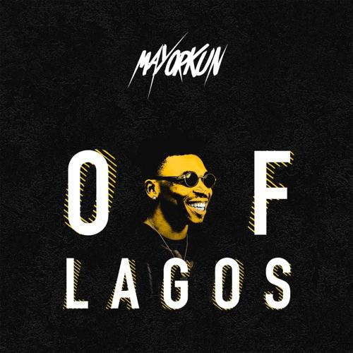 Photo of Mayorkun – Of Lagos (Prod. By Fresh VDM)