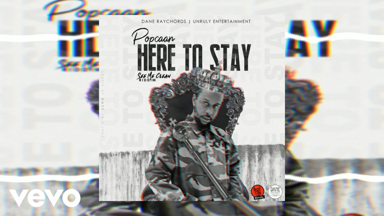 Popcaan Here To Stay