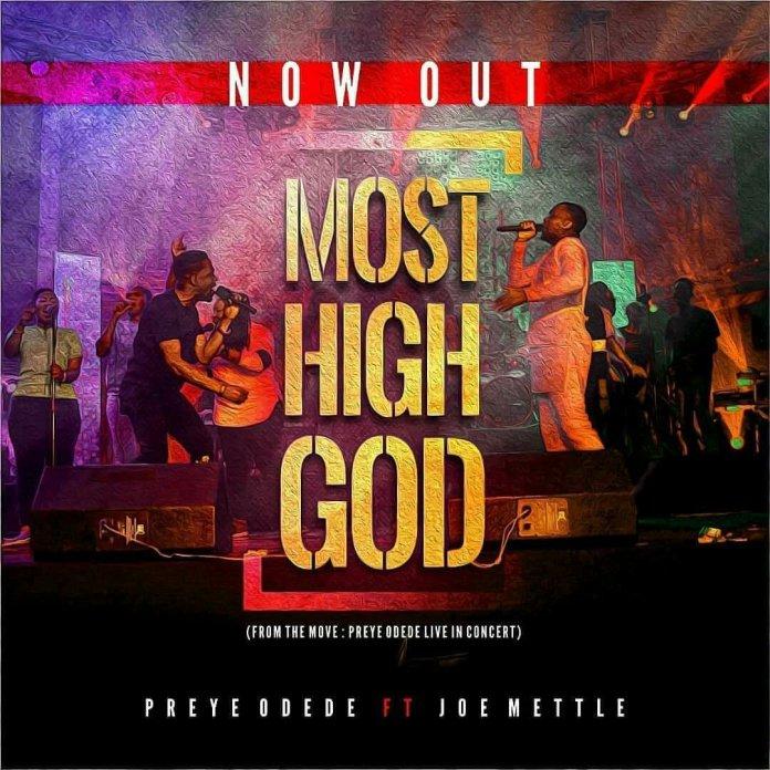 Preye Odede Ft. Joe Mettle - Most High God