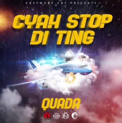 Photo of Quada – Cyah Stop Di Ting (Prod. By Knetwork Entertainment)