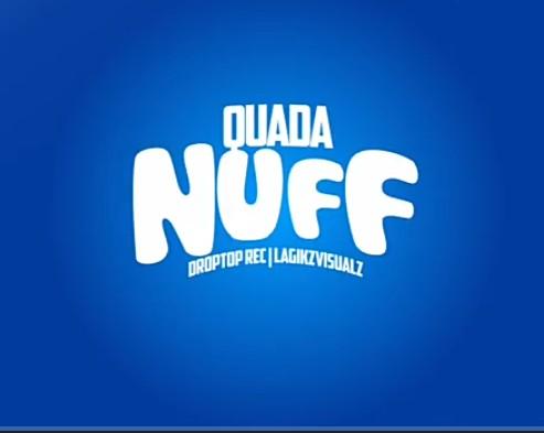 Quada Nuff