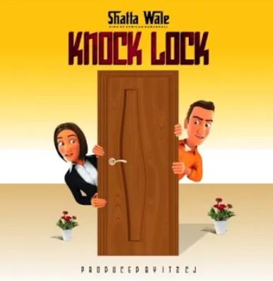 Photo of Shatta Wale – Knock Lock (Prod. By Its CJ)