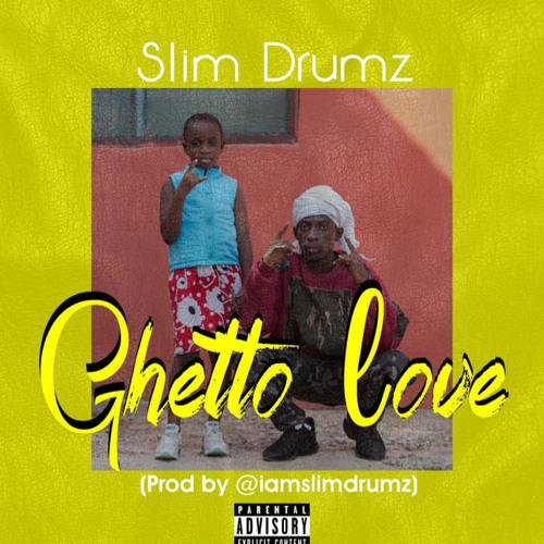 Slim Drumz - Ghetto Love (Prod. By Slim Drumz)