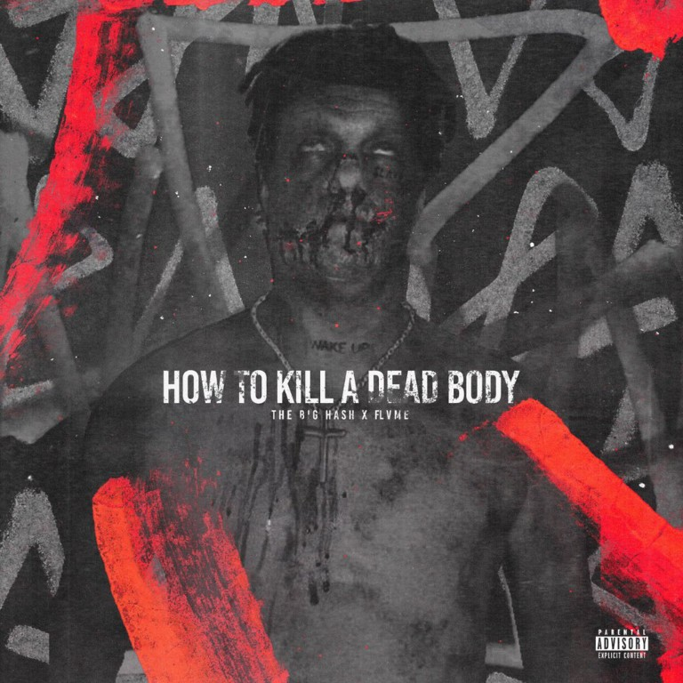 The Big Hash Ft. FLVME - How To Kill A Dead Body