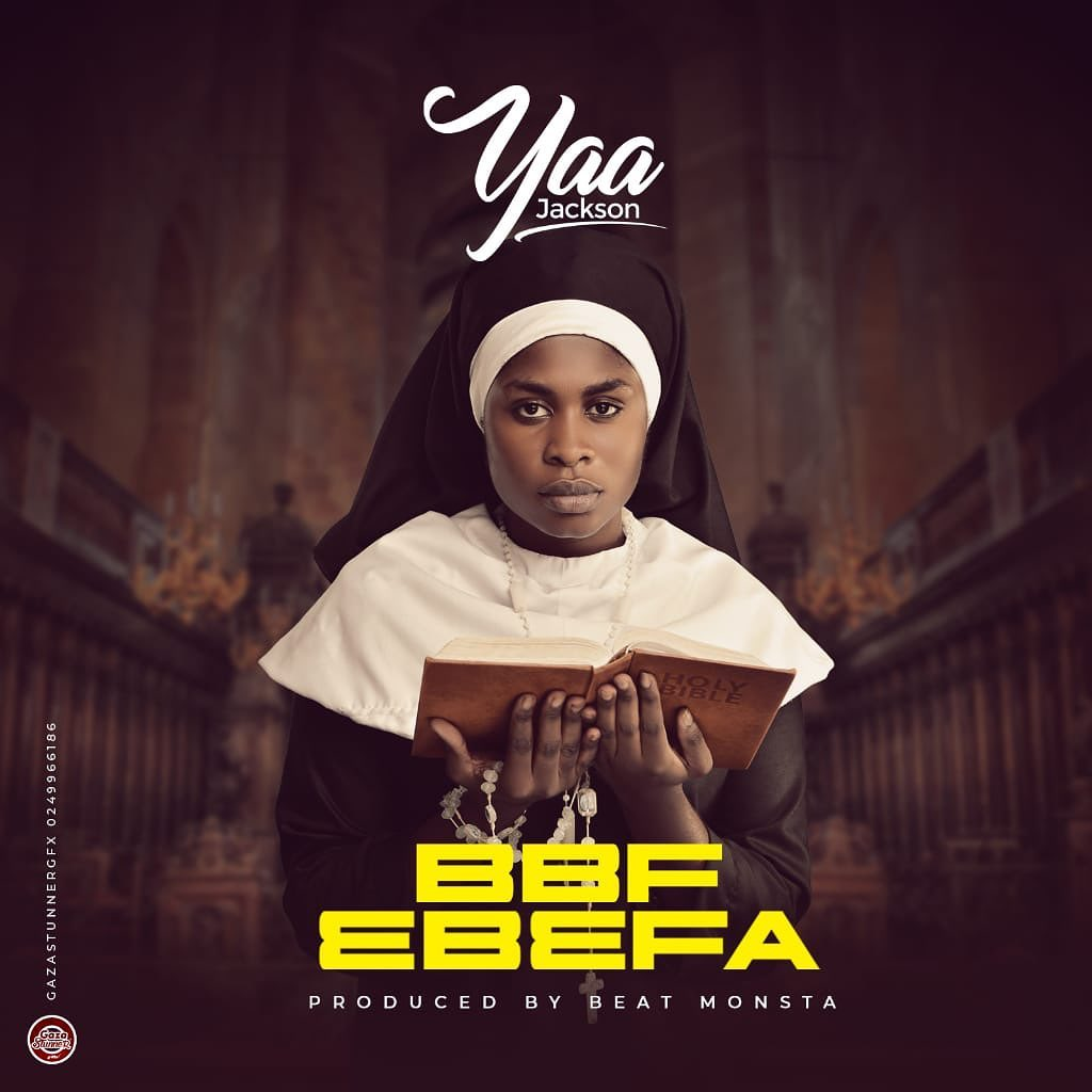 Photo of Yaa Jackson – BBF Ebefa (Prod. by Beat Monsta)