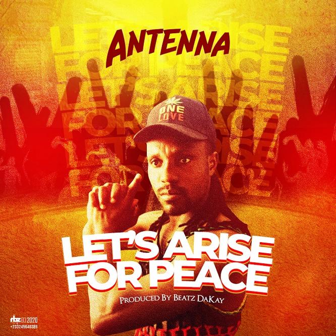 Photo of Antenna – Arise For Peace (Prod. By Beatz Dakay)