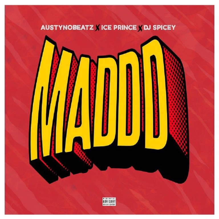 AustynoBeatz x Ice Prince x DJ Spicey - Maddd