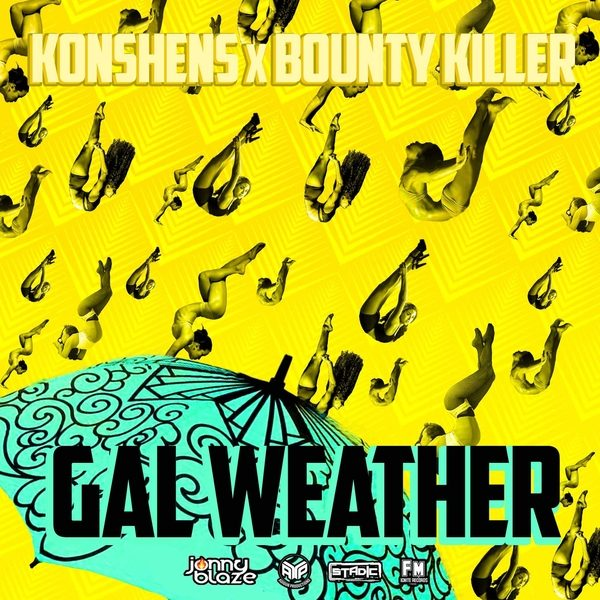 Photo of Bounty Killer x Konshens – Gal Weather (More Gal)