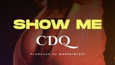 Photo of CDQ – Show Me (Prod. By Masterkraft)