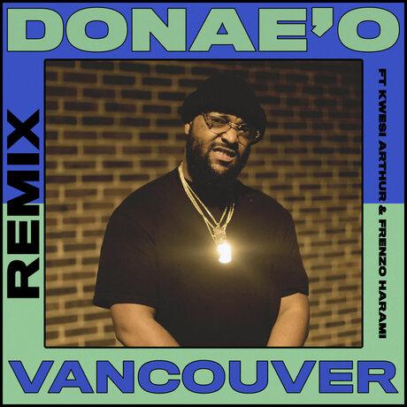Donae O Ft. Frenzo x Kwesi Arthur - Vancouver Remix